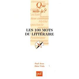 Les 100 Mots Du Littéraire - Alain Viala