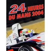 24 Heures Du Mans 2004 de Jean-Marc Teiss�dre