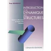 Introduction � La Dynamique Des Structures - El�ments De M�canique Des Solides Pour L'ing�nieur de Yves Gourinat