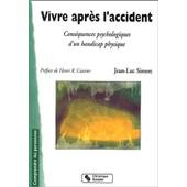 Vivre Apr�s L'accident - Cons�quences Psychologiques D'un Handicap Physique de Jean-Luc Simon