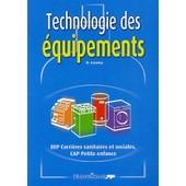 Technologie Des �quipements - Bep Carri�res Sanitaires Et Sociales, Cap Petite Enfance de Odile Louisy
