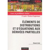 El�ments De Distributions Et D'�quations Aux D�riv�es Partielles - Cours Et Probl�mes R�solus de Claude Zuily