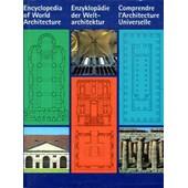 Comprendre L'architecture Universelle : Encyclopedia Of World Architecture : Enzyklopadie Der Weltarchitektur de Henri Stierlin