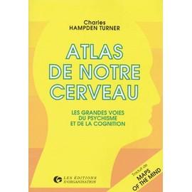 Atlas De Notre Cerveau - Les Grandes Voies Du Psychisme Et De La Cognition - Charles Hampden-Turner