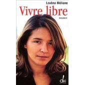 Vivre Libre - Itin�raire D'une Marcheuse Des Ni Putes Ni Soumises de Loubna M�liane