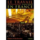 Le Travail En France, 1800-2000 de Olivier Marchand