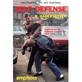 Self-Defense - Techniques De D�fense � Mains Nues Pour Tous de Roland Habersetzer