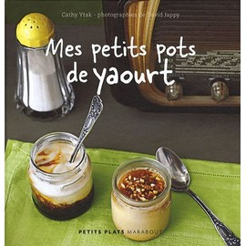 Mes Petits Pots De Yaourt - Cathy Ytak