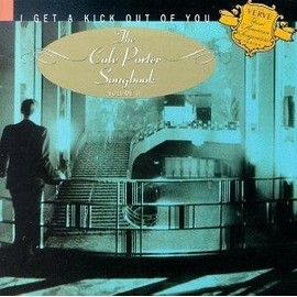 THE COLE PORTER SONGBOOK - VOL. 2 / i get a kick out of you