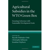 Agricultural Subsidies In The Wto Green Box: Ensuring Coherence With Sustainable Development Goals de Ricardo Melendez Ortis