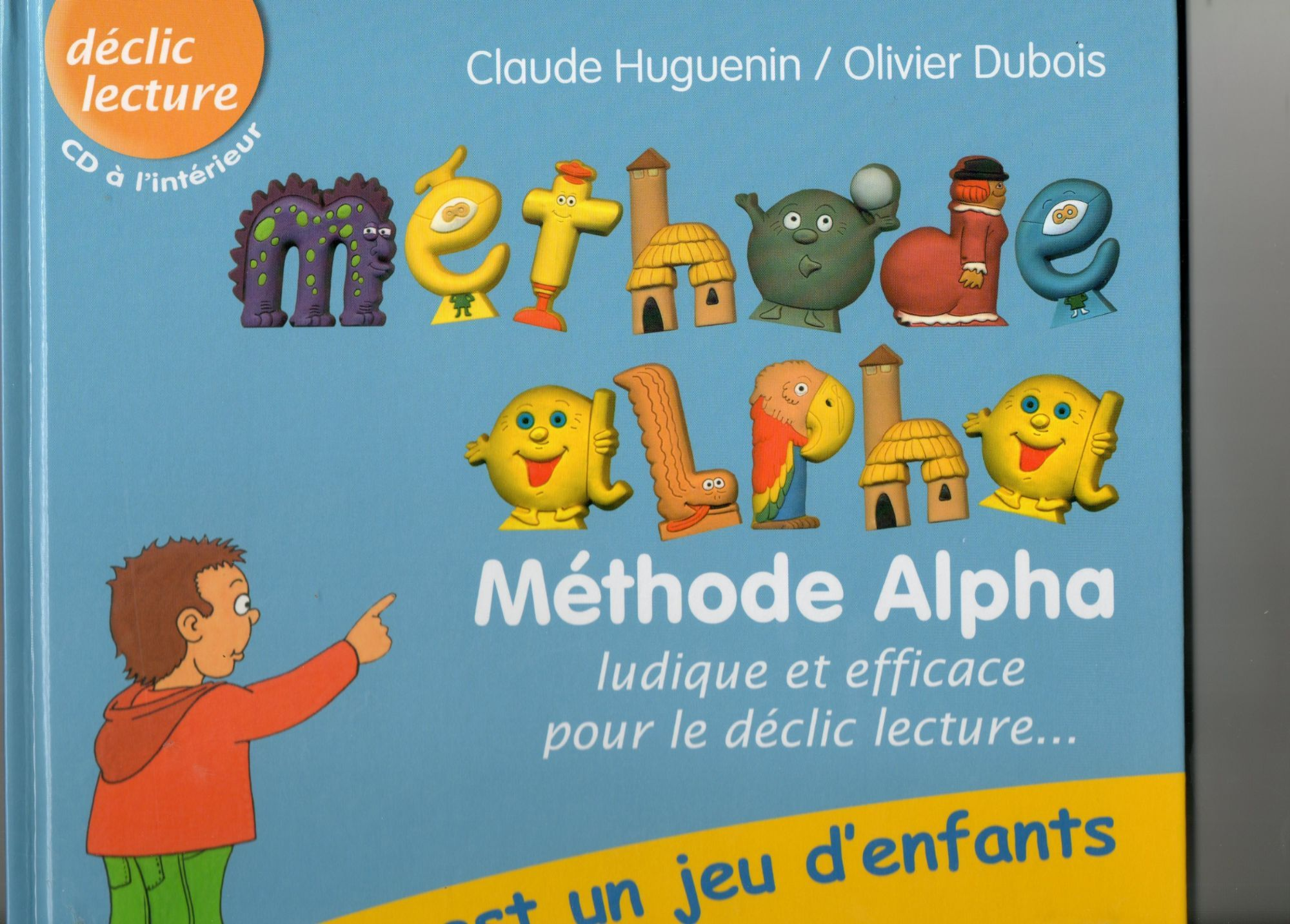 Methode Alphas, Déclic Lecture - Lire est un jeu d'enfants