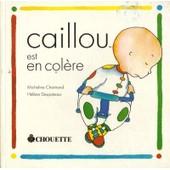 Caillou - Caillou Est En Col�re de H�l�ne Desputeaux