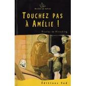 Touchez Pas A Amelie de NICOLAS DE HIRSCHING