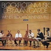 Blockfl�tenmusik Der Avantgarde - Wiener Blockfl�tenensemble