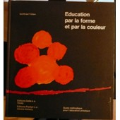 Education Par La Forme Et Par La Couleur de Gottfried Tritten