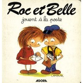 Roc Et Belle Jouent � La Poste de Val�rie Fert