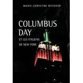 Columbus Day Et Les Italiens De New York de Marie-Christine Michaud