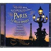Paris, La Belle �poque - Faur� : Sonate Pour Violoncelle Et Piano Opus 13 | Massenet : M�ditation De Tha�s | Saint-Sa�ns :Havanaise Opus 83 (Transcriptions Yo-Yo Ma) | Franck : Sonate En La... - Yo-Yo, Ma