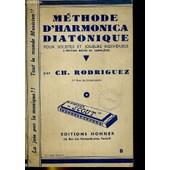 Methode Harmonica Diatonique Pour Solistes Et Joueurs Individuels de Rodriguez Ch