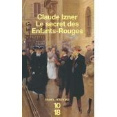 Le Secret Des Enfants-Rouges Le Secret Des Enfants-Rouges de Claude Izner