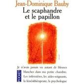 Le Scaphandre Et Le Papillon de BAUDY Jean-Dominique