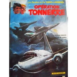 Tanguy Et Laverdure - Operation Tonnerre - Edition Originale - 06/1981