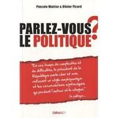 Parlez-Vous Le Politique ? de Olivier Picard