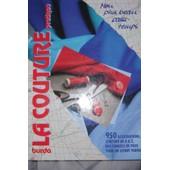 La Couture Pratique , Mon Plus Beau Passe-Temps 950 Illustrations Couture De A A Z de BURDA