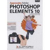 Apprendre Adobe Photoshop Elements 10 - (1dvd) de Vincent Risacher