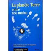 La Plan�te Terre Entre Nos Mains - Pr�par� � L'occasion Du Deuxi�me Anniversaire Du Sommet Plan�te Terre De Rio De Janeiro, Juin 1992 de Collectif