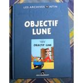 Les Archives Tintin : Objectif Lune de Herg� et Casterman