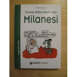 Pigozzi, E: Come difendersi dai milanesi