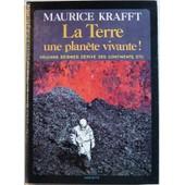 La Terre Une Planete Vivante de MAURICE KRAFFT