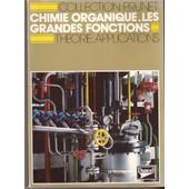 Chimie Organique - Les Grandes Fonctions - , 2de, Options Techniques De Laboratoire, 1re F6, F7 de Prunet