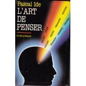 L'art De Penser de PASCAL IDE