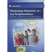 Photoshop Elements 10 : Les Fondamentaux - Retouchez Vos Photos Avec Une Facilit� �tonnante (1dvd) de Beno�t Aragou
