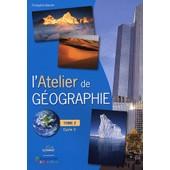 L'atelier De G�ographie Cycle 3 - Tome 2 (En 2 Volumes) de Fran�oise Bouron