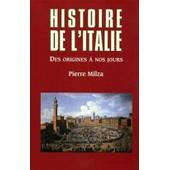 Histoire De L'italie. Des Origines A Nos Jours de pierre milza