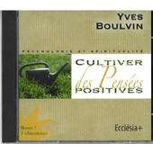 Cultiver Des Pens�es Positives - Yves Boulvin