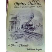 Trains Oubli�s, Vol.1, L' Alsace-Lorraine, L' Est. de jos� banaudo