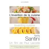 L'invention De La Cuisine - Nadia Santini de Paul Lacoste
