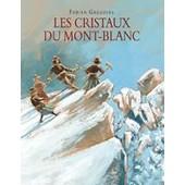 Les Cristaux Du Mont-Blanc de Fabian gr�goire