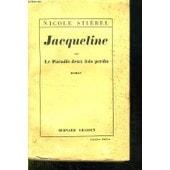 Jacqueline Ou Le Paradis Deux Fois Perdu. de nicole stiebel