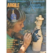 Jeunes Annees Magazine N�124 Bis. Special Animation Decouverte Argile. Le Modelage. La Poterie D'avant Le Tour. Les Tours Primitifs. Les Fours A Bois de COLLECTIF