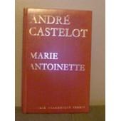 Marie Antoinette de andr� castelot