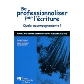Se Professionnaliser Par L'�criture - Quels Accompagnements ? de Martine Morisse