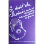 Le Droit De Choisir, Avortement Contraception : Lutte Internationale Des Femmes