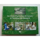 De L'�cole D'agriculture De Genech � L'institut De Genech Un Si�cle D'histoire de Fran�ois Guennoc