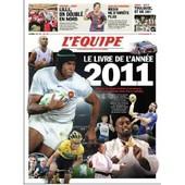 L'equipe - Le Livre De L'ann�e 2011 de collectif