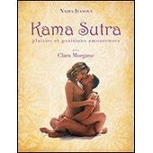 Kama Sutra Plaisirs Et Positions Amoureuses Avec Clara Morgane de Nadia Ivanova